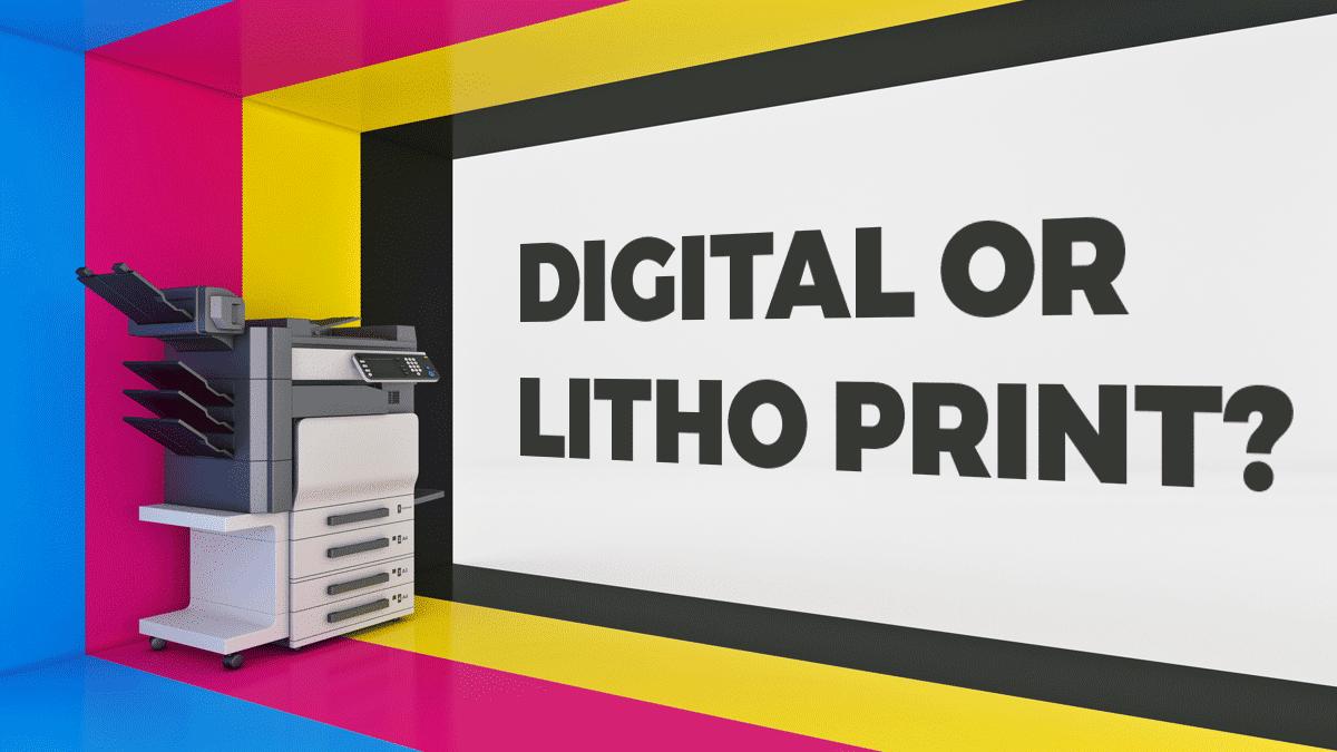 Should I choose Digital or Litho print?
