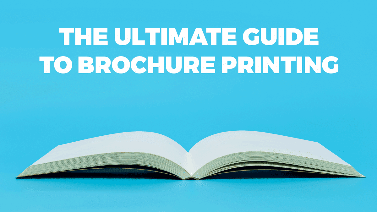 The ultimate guide to brochure printing