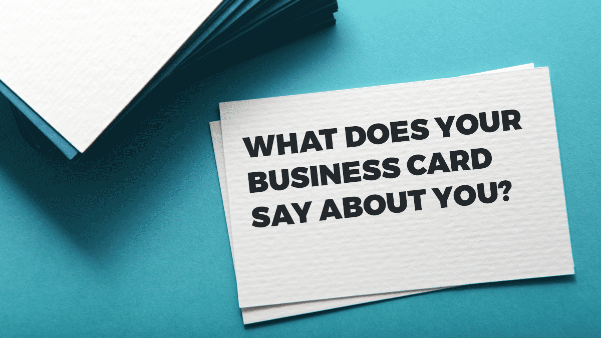 What does your business card say about you