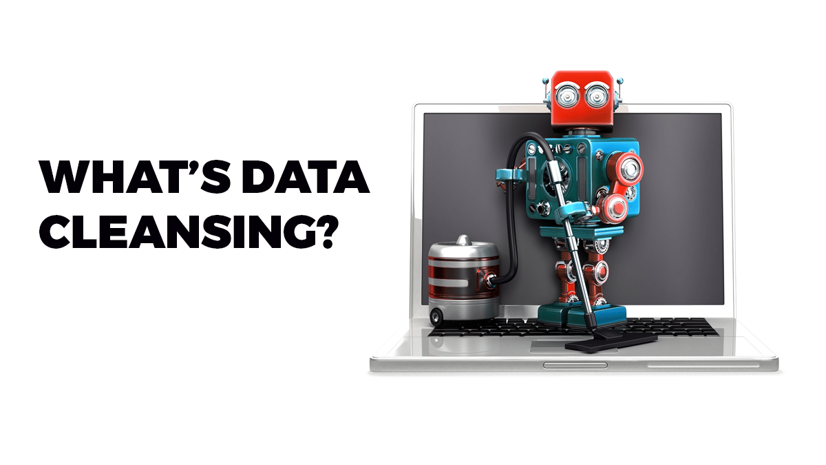 What's data cleansing and why is it so important?