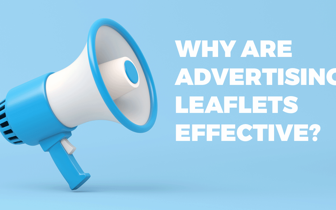 Why are advertising leaflets so effective?