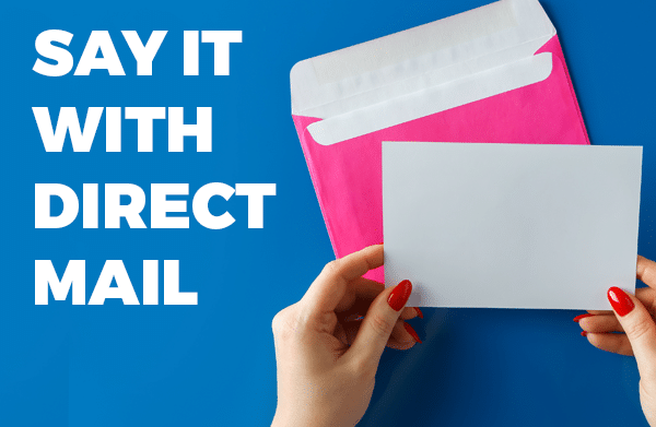 Say it with direct mail
