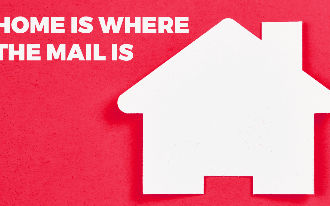Home is where the mail is (and your customers)