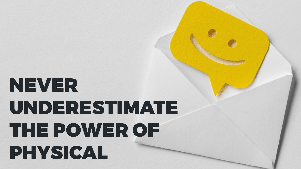 Why you should never underestimate the power of physical mail