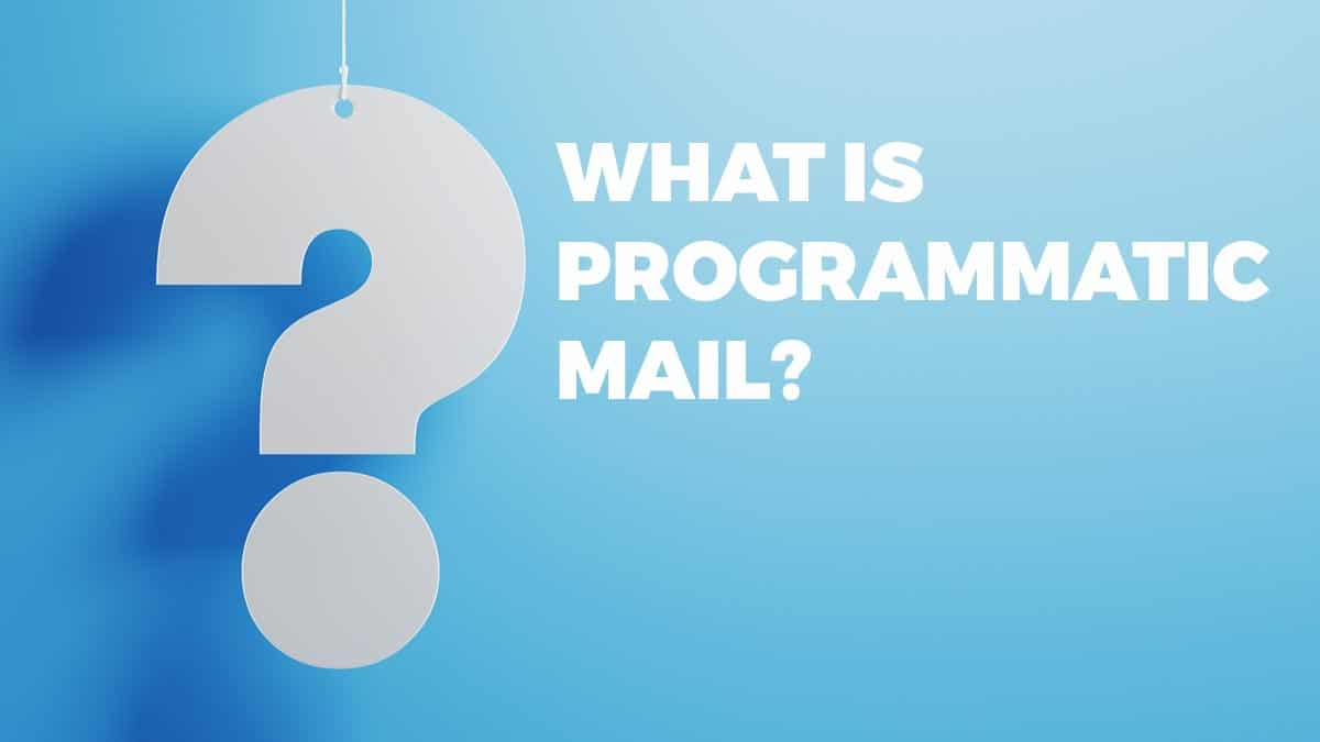 What is programmatic mail?