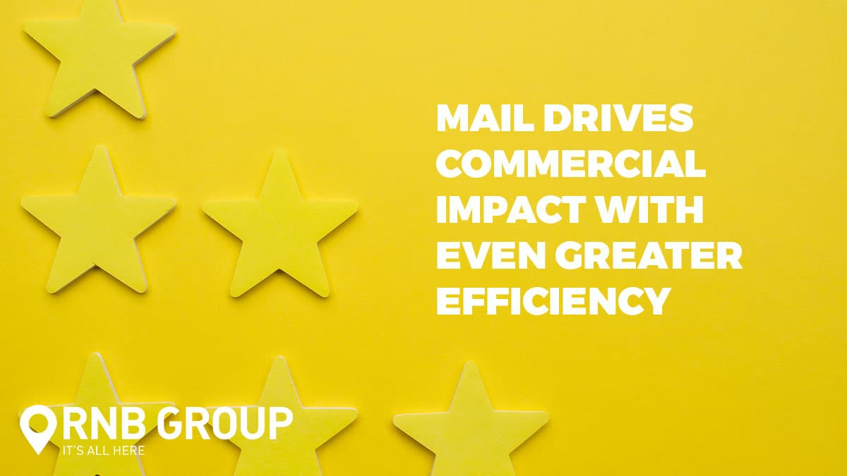 Mail drives commercial impact with even greater efficiency